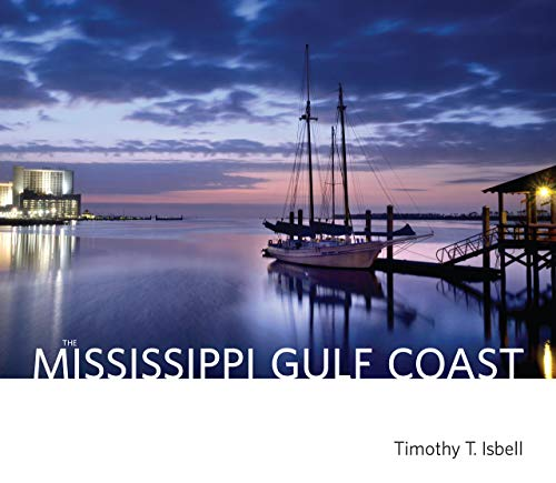 Through more than two hundred stunning photographs, The Mississippi Gulf Coast illustrates what visitors and residents alike love about the region―the sunrises and sunsets; the distinctive character of each town along the waterfront; the historic ...
