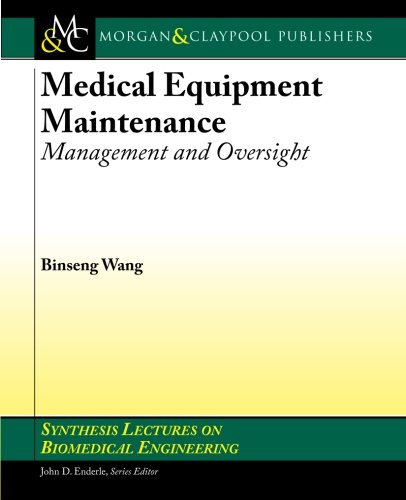 Maintenance Equipment - Medical Equipment Maintenance: Management and Oversight (Synthesis Lectures on Biomedical Engineering)