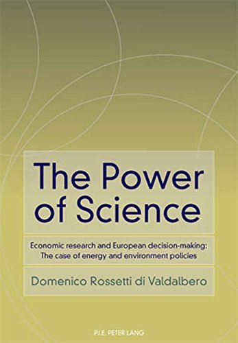 The Power of Science: Economic research and European decision-making: The case of energy and environment policies
