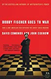 Bobby Fischer Goes to War: How A Lone American Star