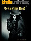 Beware The Hawk