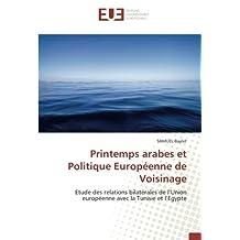 Printemps arabes et Politique Européenne de Voisinage: Etude des relations bilatérales de l'Union européenne avec la Tunisie et l'Egypte