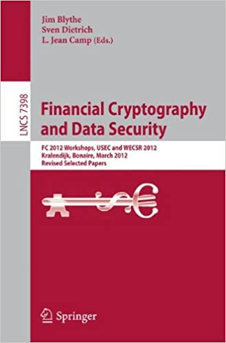Book Financial Cryptography and Data Security: FC 2012 Workshops, USEC and WECSR 2012, Kralendijk, Bonaire, March 2, 2012, Revised Selected Papers (Lecture Notes in Computer Science)