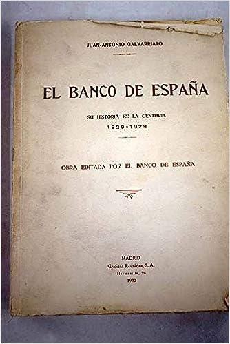 BANCO DE ESPAÃA - EL: Amazon.es: GALVARRIATO, JUAN ANTONIO, GALVARRIATO, JUAN ANTONIO, GALVARRIATO, JUAN ANTONIO: Libros