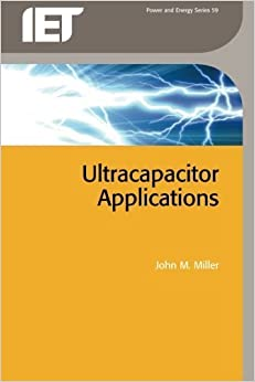 Book Ultracapacitor Applications (Iet Power and Energy Series) by Miller, John M. (2011)