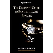 The Ultimate Guide to Buying Luxury Jewelry: Online vs In-store