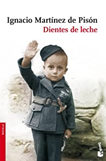 Dientes de leche par Martínez de Pisón