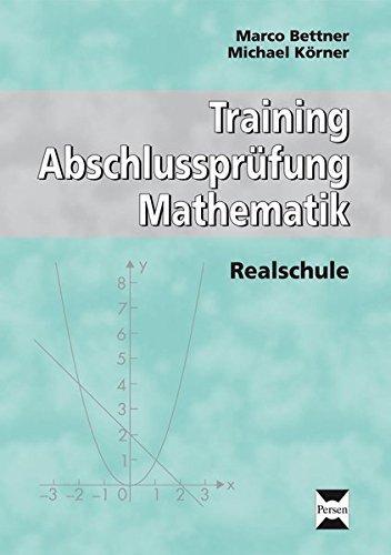 Training Abschlussprüfung Mathematik: Realschule: 6. bis 10. Klasse