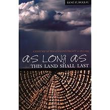 [(As Long as This Land Shall Last: A History of Treaty 8 and Treaty 11, 1870-1939 )] [Author: Rene Fumoleau] [Apr-2004]