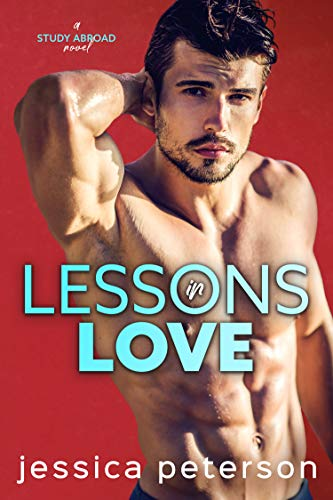 Lessons In Love (Study Abroad Book 1)