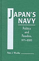 Japan's Navy: Politics and Paradox, 1971-2000