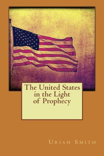 The United States in the Light of Prophecy PDF