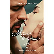 Marie de la mer, tome 2: Jeu de séduction (French Edition)