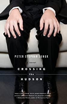 Crossing the Hudson by [Jungk, Peter]
