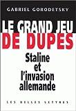 Le Grand Jeu de Dupes, Gorodetsky, Gabriel, 2251380442