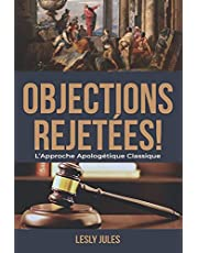 Objections Rejetées: L'Approche Apologétique Classique