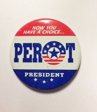 ross-perot-political-pin-back-button-now-you-have-a-choice-perot-president-225-wide
