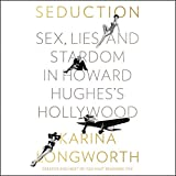 #7: Seduction: Sex, Lies, and Stardom in Howard Hughes's Hollywood