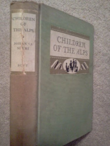 Children of the Alps, A Famous Book for Young Americans (Famous Books for Young Americans) ()
