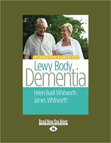 Book A Caregiver's Guide to Lewy Body Dementia by Helen Buell Whitwirth and James A. Whitworth (2012-12-28)