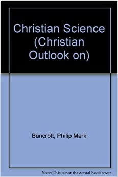 Christian Science (Christian Outlook on)