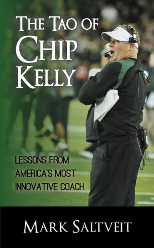 The Tao of Chip Kelly: Lessons from America's Most Innovative Coach (Mens Francisco Coaches San 49ers)