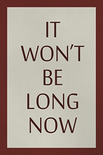 It Wont Be Long Now Red Border Motivational Poster 12x18 inch ()