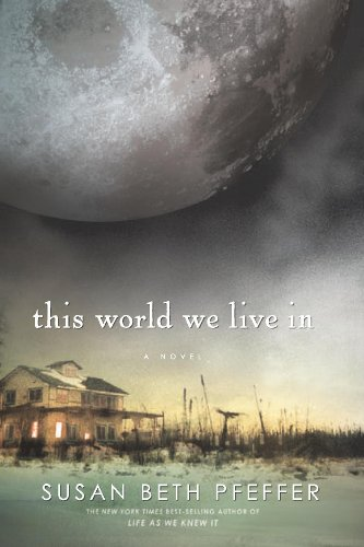 This World We Live In (Life As We Knew It Series Book 3) by [Pfeffer, Susan Beth]