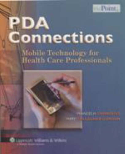 PDA Connections: Mobile Technology for Health Care Professionals by Frances H. Cornelius (2006-07-01)
