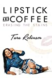 LipStick & Coffee: erasing the stains