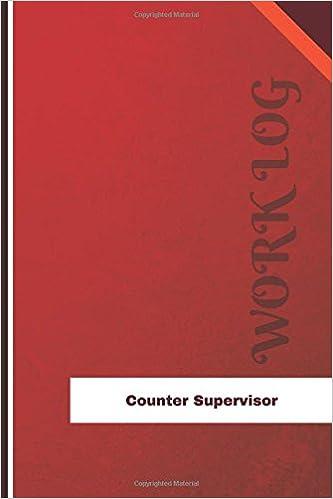 Counter Supervisor Work Log: Work Journal, Work Diary, Log