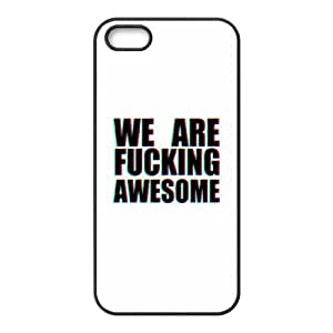 iPhone 5 5s Cell Phone Case Black quotes parallax we are fucking awesome Ezfyk