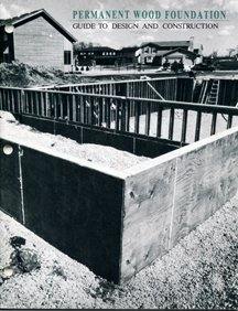Permanent Wood Foundation, Guide to Design and Construction (Permanent Wood Foundation Design And Construction Guide)