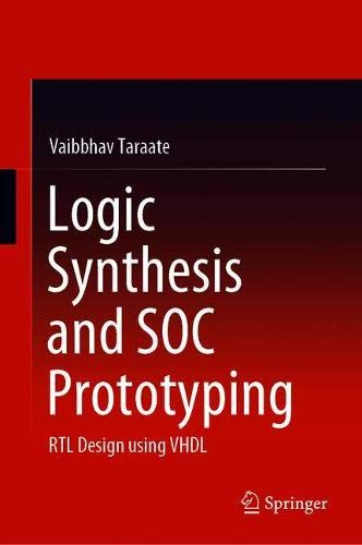 Book Cover of Vaibbhav Taraate - Logic Synthesis and SOC Prototyping: RTL Design using VHDL
