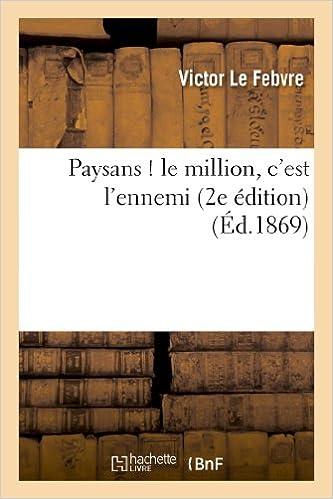 Téléchargement ebook gratuit ipod Paysans ! le million, c'est l'ennemi (2e édition) PDF