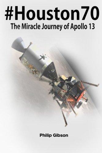 #Houston70: The Miracle Journey of Apollo 13 (Hashtag Histories)