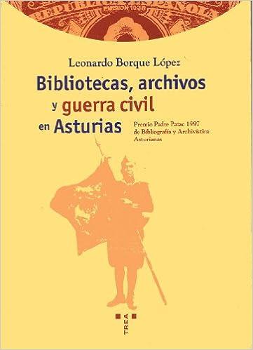 Bibliotecas, archivos y guerra civil en Asturias: 12 ...