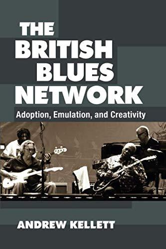 Download The British Blues Network: Adoption, Emulation, and Creativity pdf