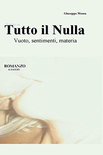 Tutto il nulla: Vuoto, sentimenti, materia (Italian Edition) by [Mossa