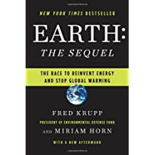 Earth the Sequel: The Race To Reinvent Energy And Stop Global Warming