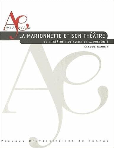 """Lire La marionnette et son théâtre : Le """"Théâtre"""" de Kleist et sa postérité pdf"""