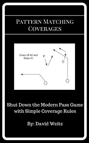 - Pattern Matching Coverages: Shut Down the Modern Pass Game with Simple Coverage Rules