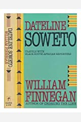 Dateline Soweto: Travels With Black South African Reporters Hardcover