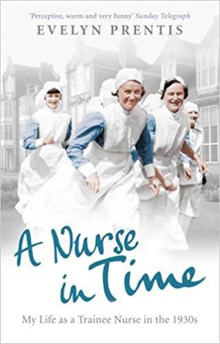 A Nurse in Time by Evelyn Prentis (2011-03-03)