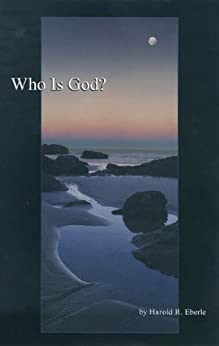Who is God? by [Eberle, Harold]