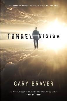Tunnel Vision by [Braver, Gary]