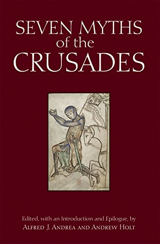 Seven Myths of the Crusades (Myths of History: A Hackett Series)