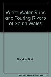 White Water Runs and Touring Rivers of South Wales