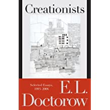 Creationists: Selected Essays, 1993-2006