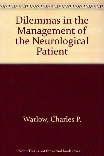Dilemmas in the Management of the Neurological Patient